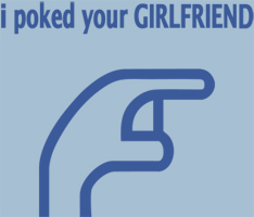 I POKED YOUR GIRLFRIEND
