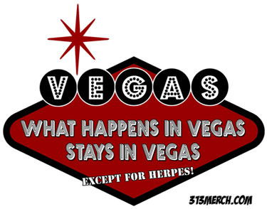 Herpes does not stay in vegas.