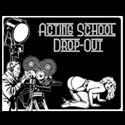 ACTING SCHOOL DROPOUT