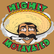 ighly Motavated Mexicant  Marijuana T Shirt