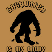 Sasquatch is My Daddy T Shirt