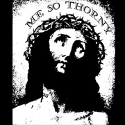 Me So Thorney Jesus t Shirt