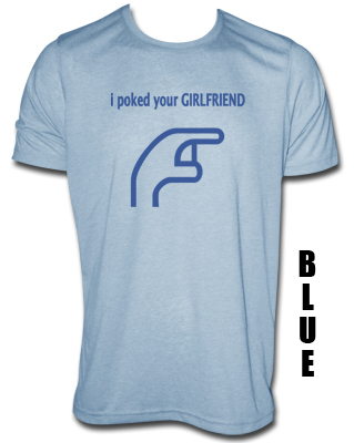 I Poked Your Girlfriend T Shirt